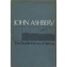 ASHBERY, John: The Double Dream of Spring